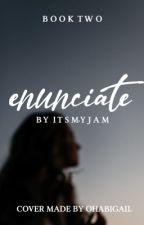 Enunciate (#2) by itsmyjam