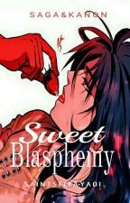 Sweet Blasphemy  by BlackWeedJimiBlack