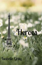 Heroes by Izzy_Gray