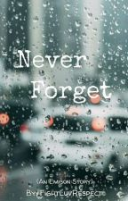 Never Forget  by FightLuvRespect
