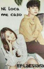 Ni loca me caso (Kryber) by LaEstafa
