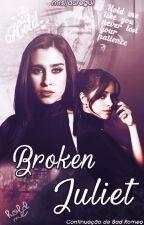 Broken Juliet - Book 2 [Intersexual] by mrsljauregui