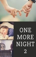 One more night 2  by Helo962