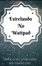 Concurso Estrelando No Wattpad by Estrelando_no_Watts
