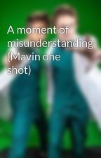 A moment of misunderstanding (Mavin one shot) by AmyWoolner