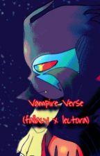 vampire verse (fallacy x lectora) +16 by jigox_escritor