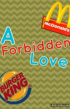 A Forbidden Love {A McDonalds & Burger King Joke} by ooSunmayoo