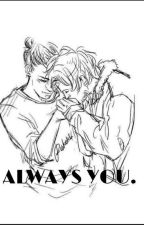 Always you. by Valentinamolina10
