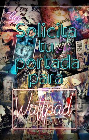 Solicita tu portada para wattpad aquí!!! by Vesicula