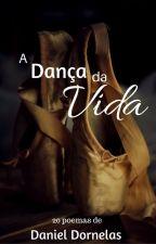 A Dança da Vida - 20 poemas by danieldornelas