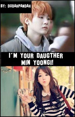 I'm your daughter Min Yoongi! by DudahPandah