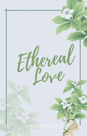 Ethereal Love by HisAnnabeth