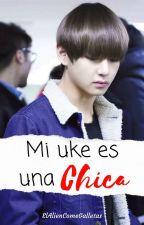Mi Uke Es Una Chica [TaeHyung y tú] by ElAlienComeGalletas