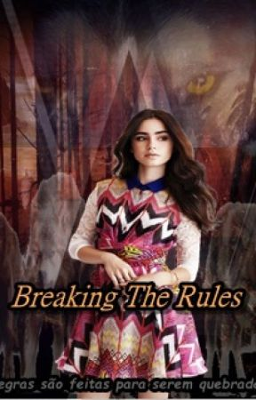 Breaking The Rules by CamiOliv