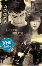 My Last Breath by shinhirayuu