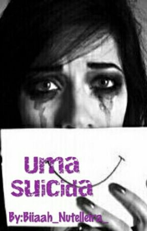 Uma Suicida by Biiaah_Nutelleira_