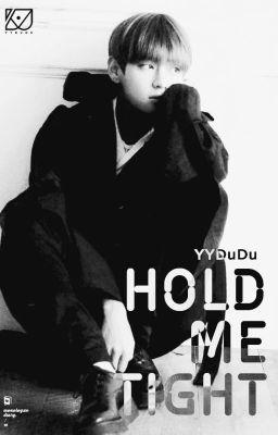 Đọc truyện [YoonTae][Oneshot] Hold Me Tight - YYDuDu