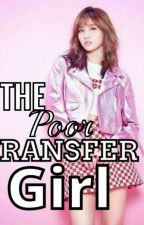 The Poor Transfer Girl by dustian911