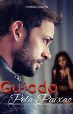 GUIADO PELA PAIXÃO by VitoriaSantoos_
