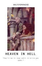 Heaven In Hell • Dramione  by malfoysparadise