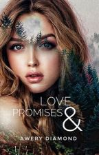 LOVE & PROMISES by mysteriousearth
