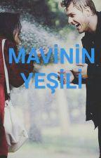 MAVİNİN YEŞİLİ by eylulali55