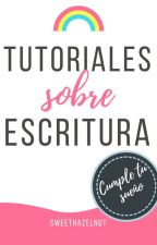 Tutoriales sobre escritura. by -Sweethazelnut-