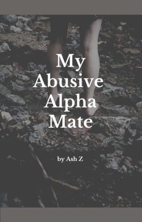 My Abusive Mate by AshZ2021