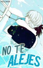 No te alejes→ Truten #2 by YKCokkx