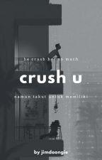 「crush u」ᴊᴇɴᴏ by jimdoongie