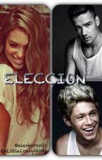 Eleccion (Liam,Niall y Tu) by xCrazyNiamForeverx