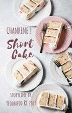 Short Cake [ChanRene] by Yeolbae00