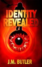 Identity Revealed - Book 1 Completed - Featured Story (#Tue-Rah) (Wattys 2016) by JessicaBFry