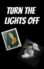 Turn The Lights Off by LoversHell