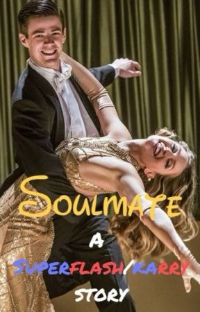 Soulmate - A Superflash/Karry Story by CarVie16
