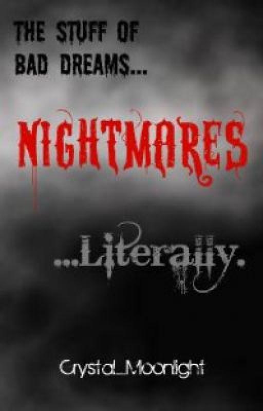 Nightmares by Crystal_Moonlight