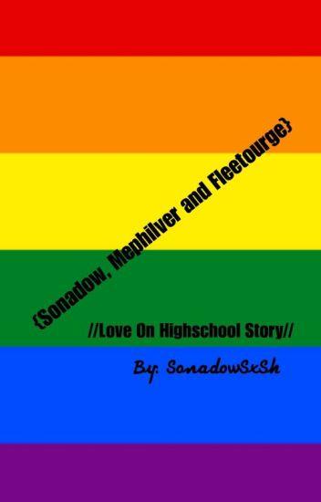 Love on HighSchool {Sonadow, Mephilver and Fleetourge}