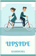 U P S I D E by Lesssugar18