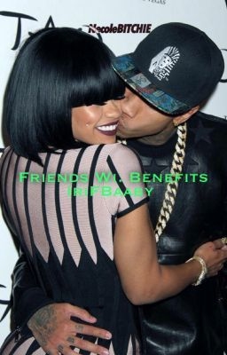 Friends Wi. Benefits [Tyga Love Story]