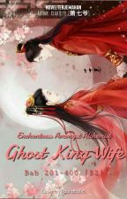 Enchantress Amongst Alchemist: Ghost Kings Wife by Padhana06