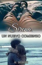 Sirena: Un nuevo comienzo. by AdanImaginator