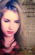 And It All Came Crashing Down... by EllaRaine
