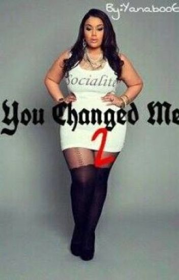 You Changed Me 2- Sequal