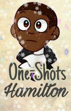 One-shots! Hamilton ❤️✨ by Sugar_Bell