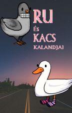 Ru és Kacs nem piskóta  by Muveszetiiisek69