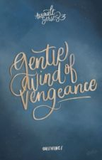 Gentle Wind of Vengeance by 4reuminct
