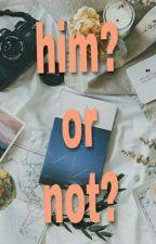 him? or not?  by dyixdgf_46
