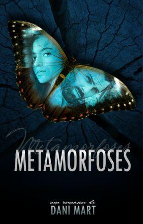 METAMORFOSES by DaniMart