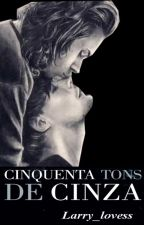 50 Tons de Cinza - Larry Stylinson by Larry_lovess
