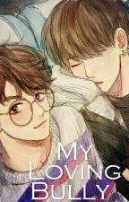 My Loving Bully by Chimchim204_YK